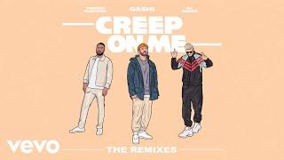 GASHI - Creep On Me (Ehallz Remix (Audio)) ft. French Montana, DJ Snake