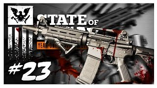 ASSAULT RIFLE FUN! | State of Decay Gameplay Part 23 - Year One Survival Edition Walkthrough