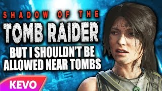 Shadow of the tomb raider but I shouldn't be allowed near tombs