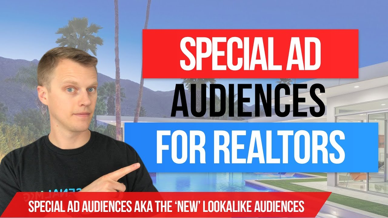 How To Create Facebook Special Ad Audiences For Real Estate Facebook Ads