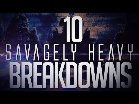 10 Savagely Heavy Breakdowns