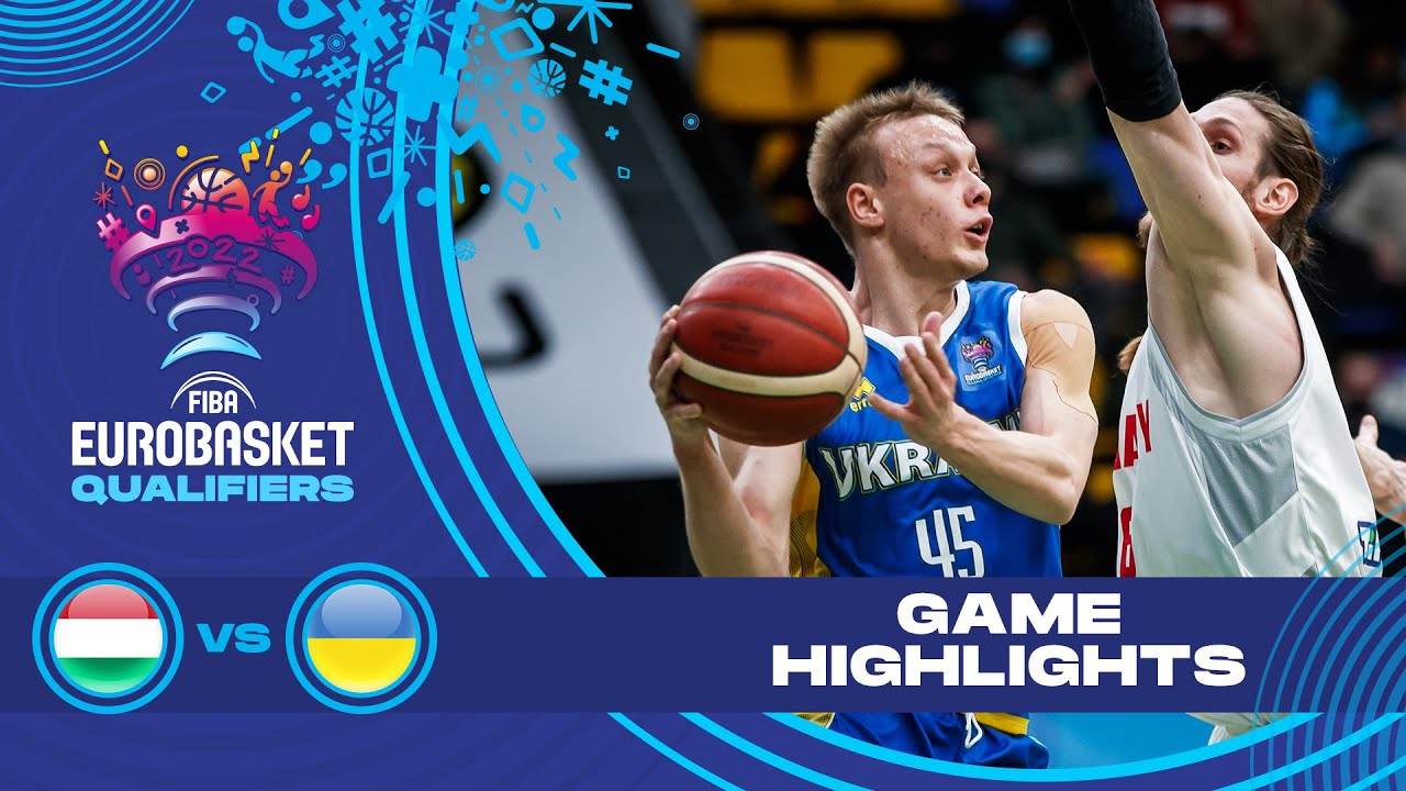 Hungary - Ukraine   Highlights - FIBA EuroBasket 2022 Qualifiers