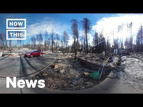 The Camp Fire Clean Up Efforts Continue in Paradise, CA — 360º VIDEO | NowThis