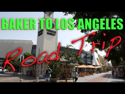 Road Trip Baker To Los Angeles
