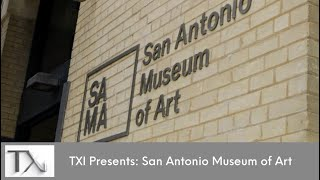 TXI Presents: San Antonio Museum of Art