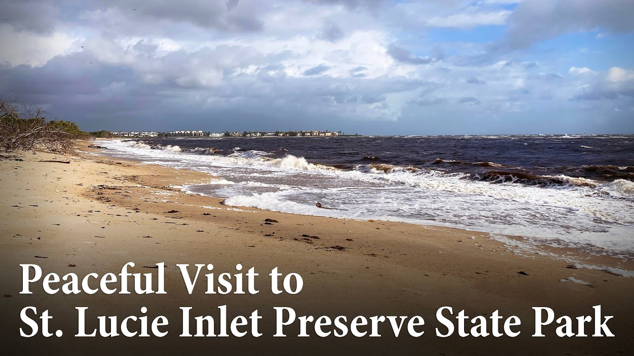 Peaceful Visit to St. Lucie Inlet Preserve State Park