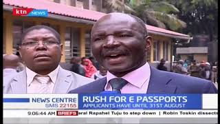 Rush for E-passports as Applicants have until 31st August as rush for E-passports