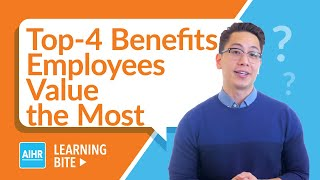 Top 4 Benefits Employees Value Most | AIHR Learning Bite