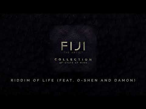 FIJI - Riddim Of Life (feat. O-Shen and Damon) (Official Audio)