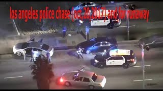 los angeles police chase oct,20,2017 and for runaway