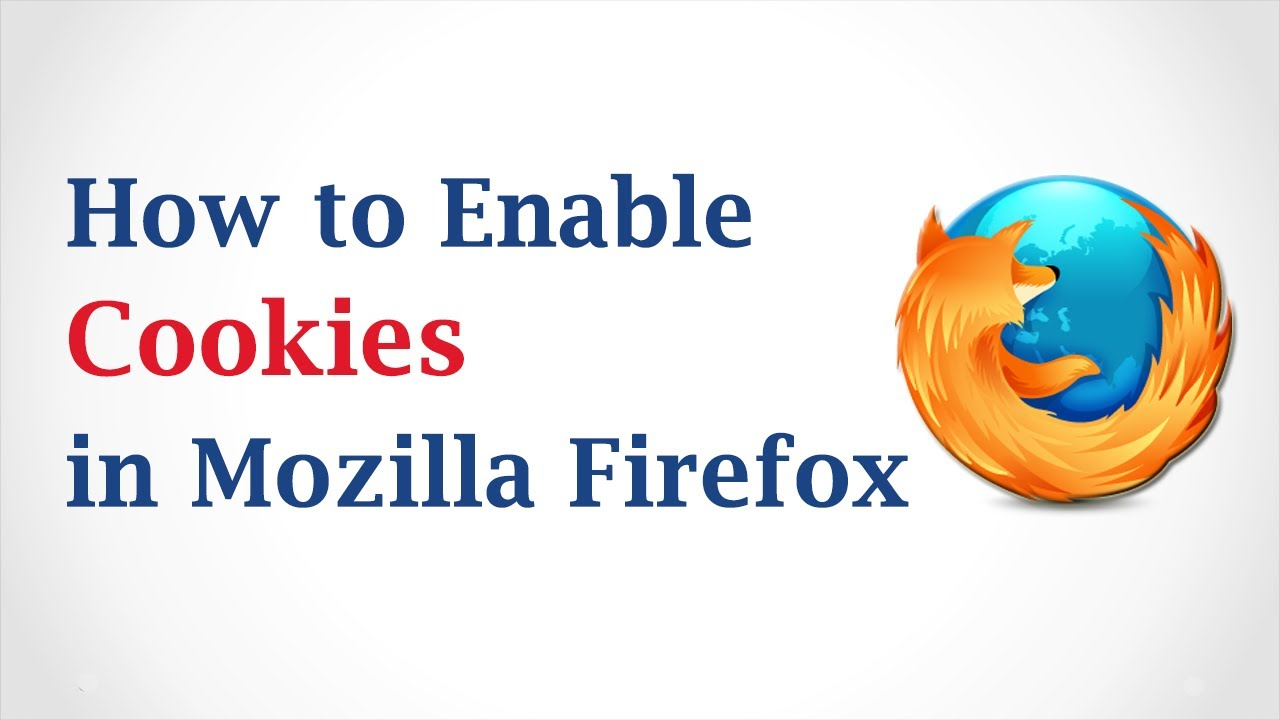 How To Enable Cookies In Mozilla Firefox Browser