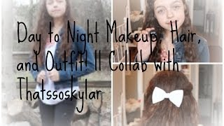 Day to Night Makeup, Hair, and Outfit! || Collab with Thatssoskylar Thumbnail