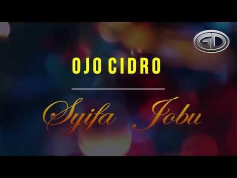 OJO CIDRO -  SYIFA JOBU ( Lyric)