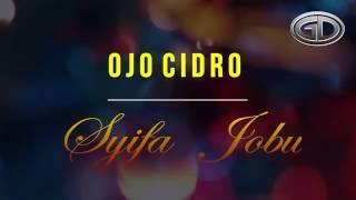 OJO CIDRO -  SYIFA JOBU (Official Video Lyric)