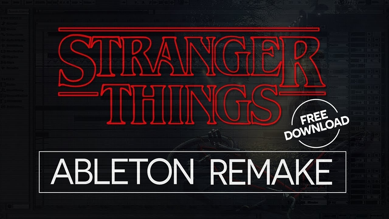 Stranger Things Ableton Remake FREE DOWNLOAD