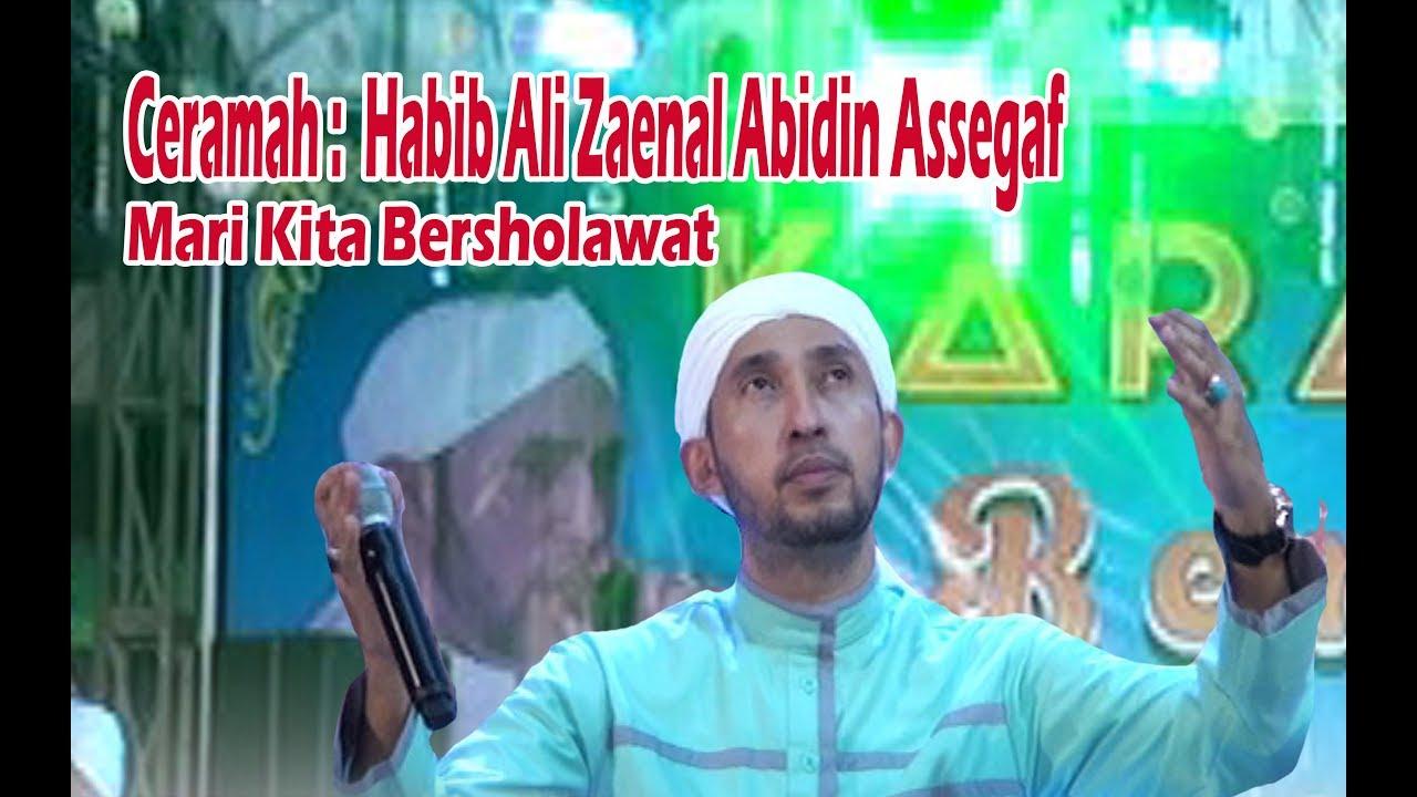 Ceramah Habib Ali Zainal Abidin Assegaf Mari Kita Bersholawat