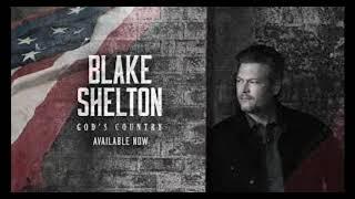 Blake Shelton - Gods Country (slowed down)