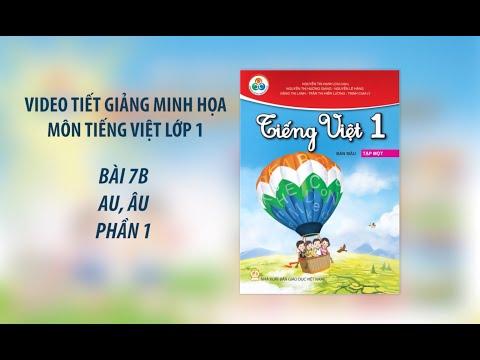 Tiết giảng minh họa môn Tiếng Việt lớp 1 - bài học 7B:  AU ÂU (tiết 1)