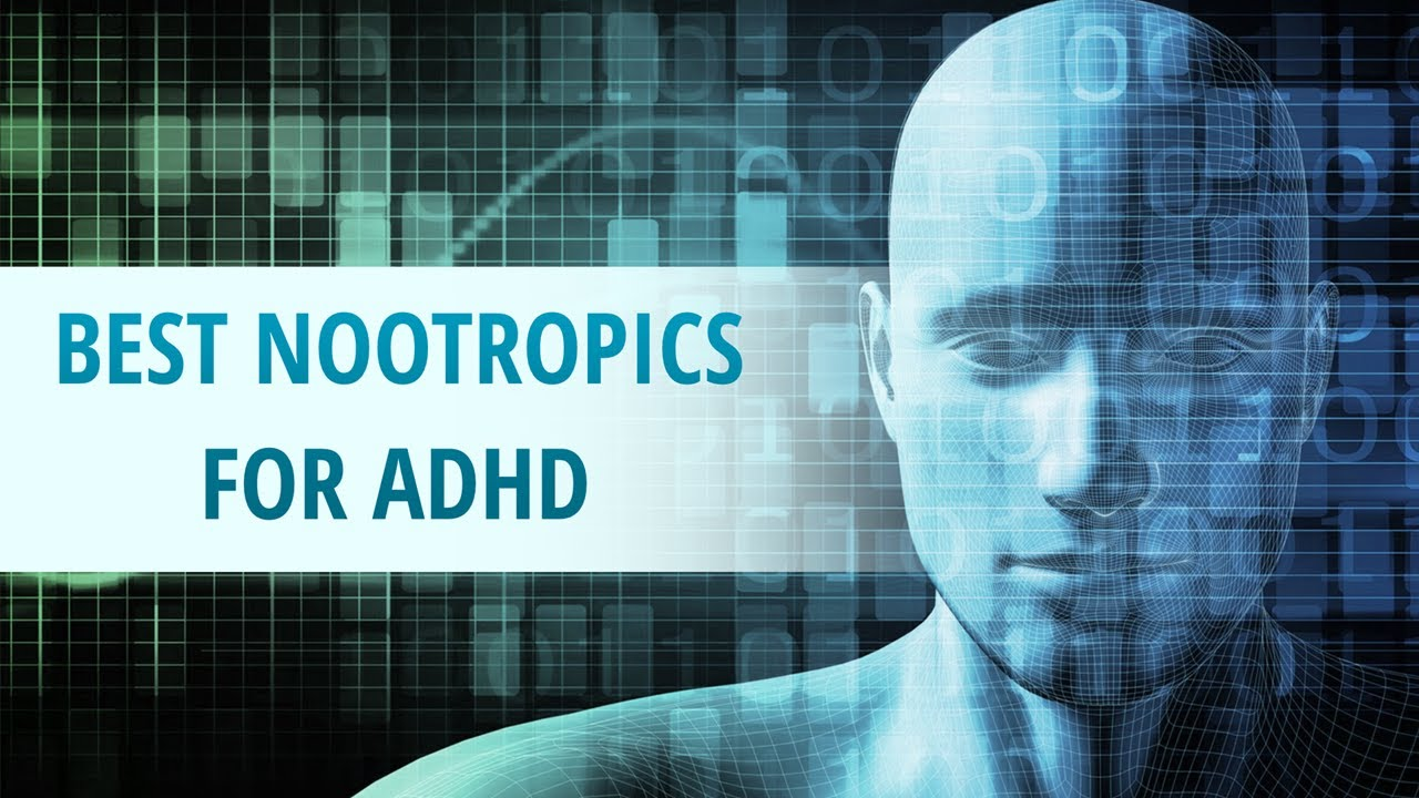 Best Nootropics For Adhd Youtube