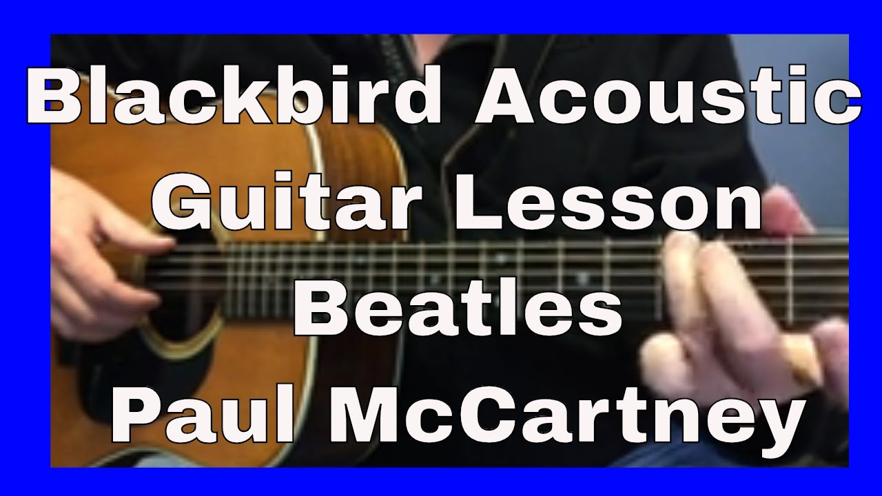 how to play the beatles blackbird acoustic guitar lesson tutorial youtube. Black Bedroom Furniture Sets. Home Design Ideas