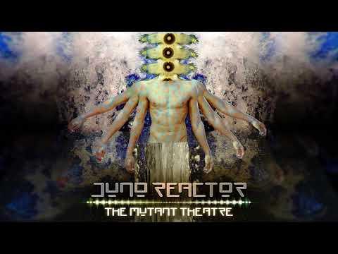 Juno Reactor  The Mutant Theatre Full Album Mix  Trance