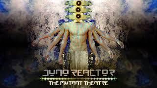 """Juno Reactor - """"The Mutant Theatre"""" Full Album Mix - Trance"""