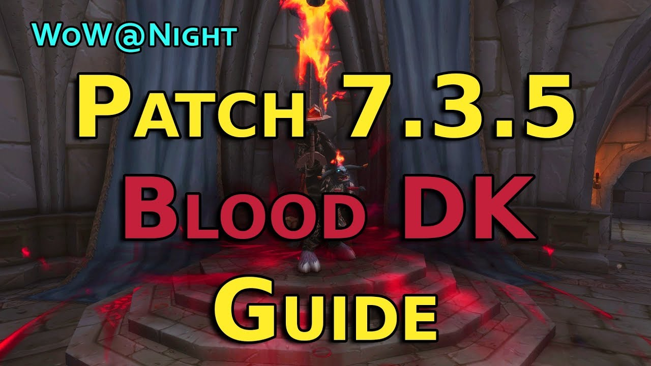 Blood Death Knight Guide Legion Patch 7 3 5 Youtube