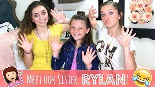 Meet Our Sister Rylan | Brooklyn and Bailey