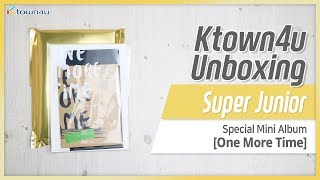 [Ktown4u Unboxing] SUPER JUNIOR - Special Mini [One More Time] Normal & Special Edition 슈퍼주니어 언박싱