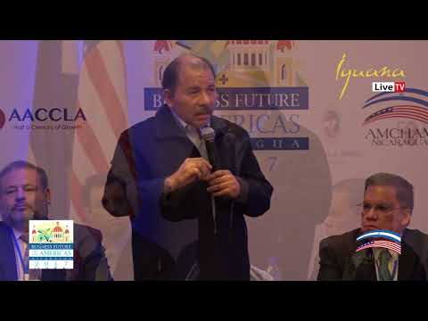 BUSINESS FUTURE OF THE AMERICAS NICARAGUA 2017 - DANIEL ORTEGA