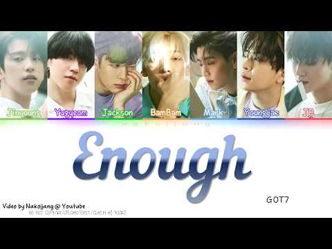 GOT7 (갓세븐) - ENOUGH (Color Coded Lyrics Eng/Rom/Han/가사)
