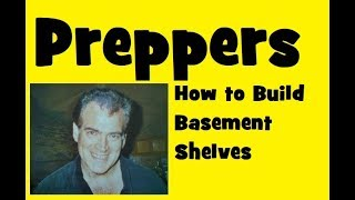 Professor V's Basement Shelves For Storage And Preppers How To Build