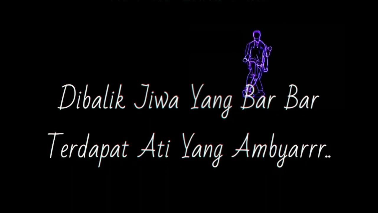 Story Wa Ambyar Dibalik Jiwa Yang Bar Bar Youtube