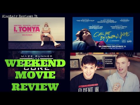I, Tonya, The Death Cure, & Call Me By Your Name | WEEKEND MOVIE REVIEW