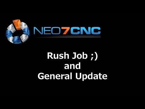 Rush Job ;) and General Update - Neo7CNC.com