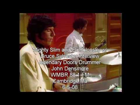 Doors Drummer John Densmore interview by Mighty Slim, Eli Polonsky and Bruce Sylvester