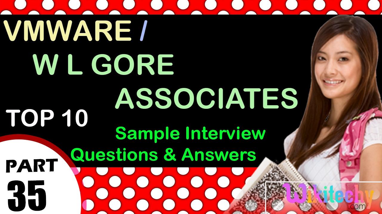 vmware w l gore associates top most interview questions and vmware w l gore associates top most interview questions and answers videos