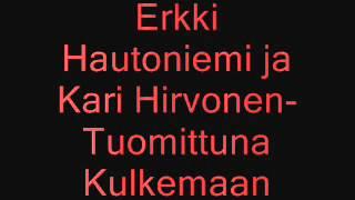 Erkki Hautoniemi ja Kari Hirvonen-Tuomittuna kulkemaan