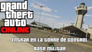 GTA V ONLINE - Como Entrar En La Torre De Control