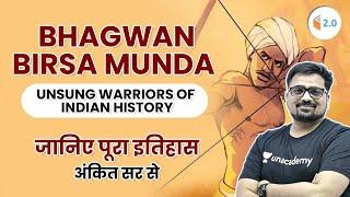 Bhagwan Birsa Munda   Unsung Warriors of Indian History   जानिए पूरा इतिहास अंकित सर से