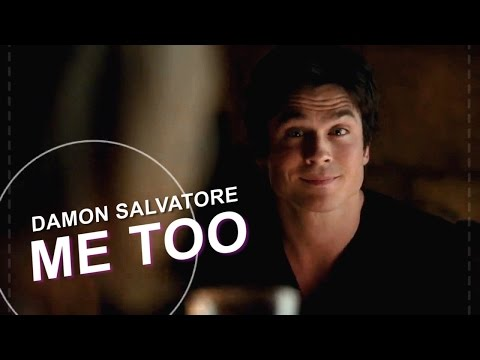 Damon Salvatore » Me Too