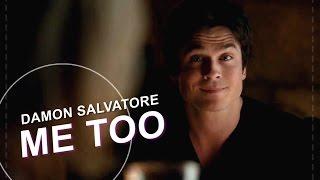 Damon Salvatore » Me Too