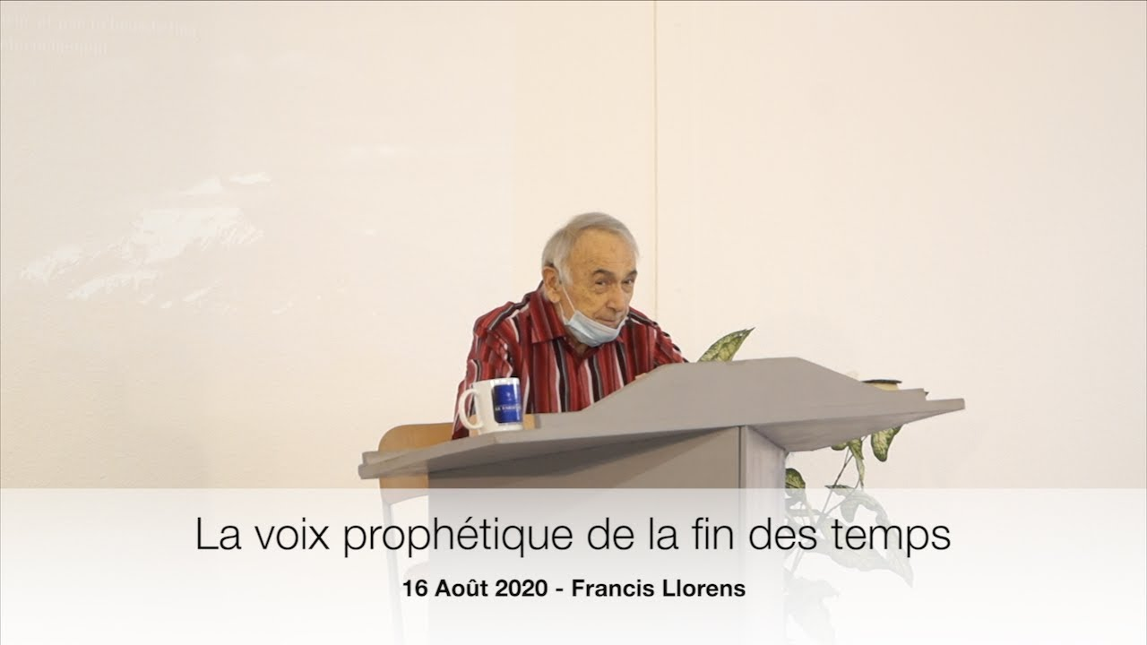 La voix prophétique de la fin des temps - Francis Llorens