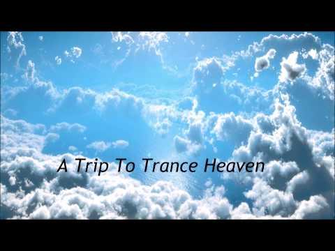 A Trip To Trance Heaven (Pt. 1)