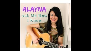 Ask Me How I Know - Garth Brooks (Cover by Alayna)