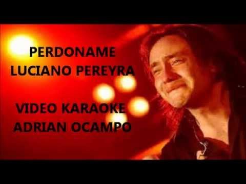 LUCIANO PEREYRA PERDONAME VIDEO KARAOKE original