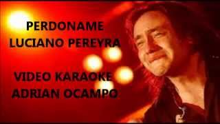 LUCIANO PEREYRA PERDONAME VIDEO KARAOKE original