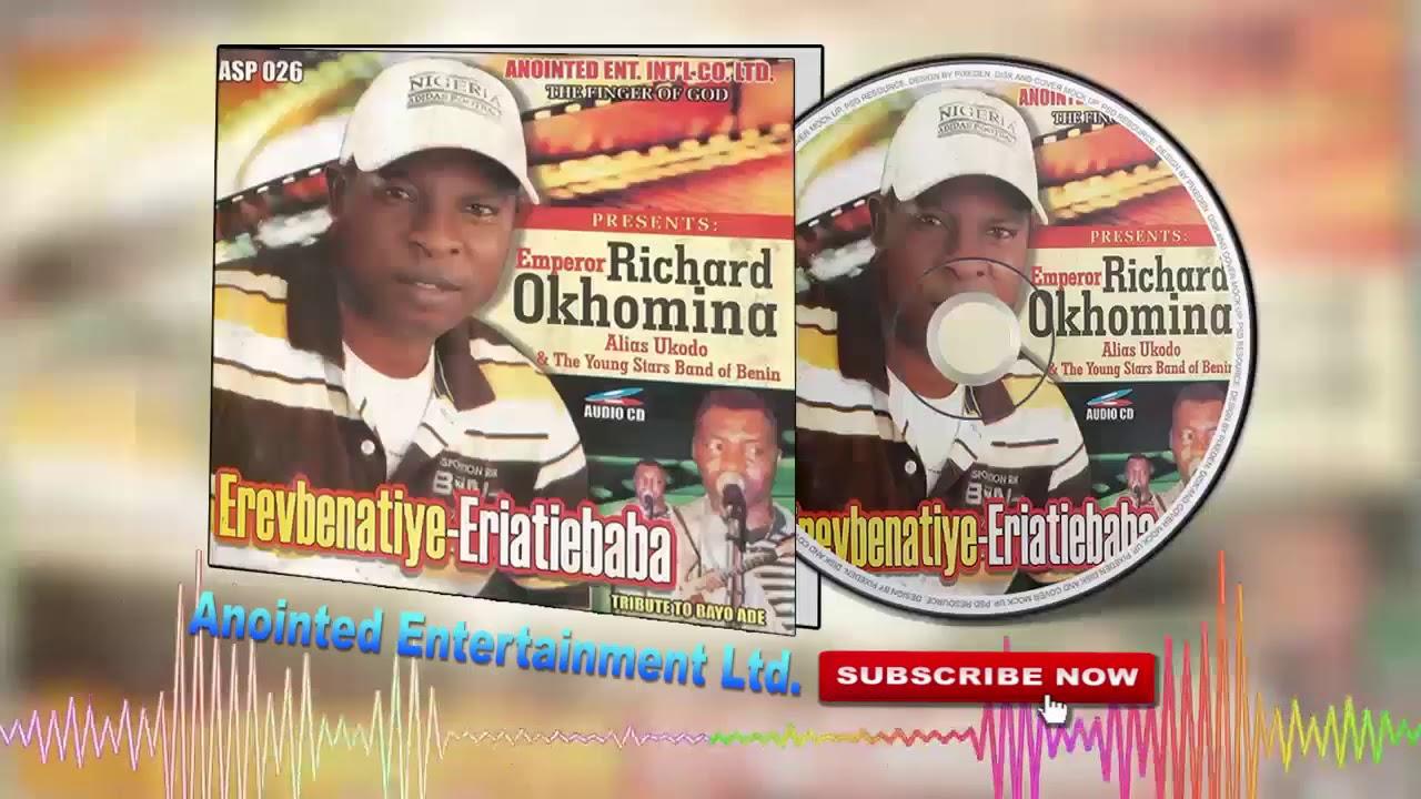 Download Latest Benin Music►Richard Okhomina - Erevbenatiye-Eriatiebaba (Ukodo Edo music)