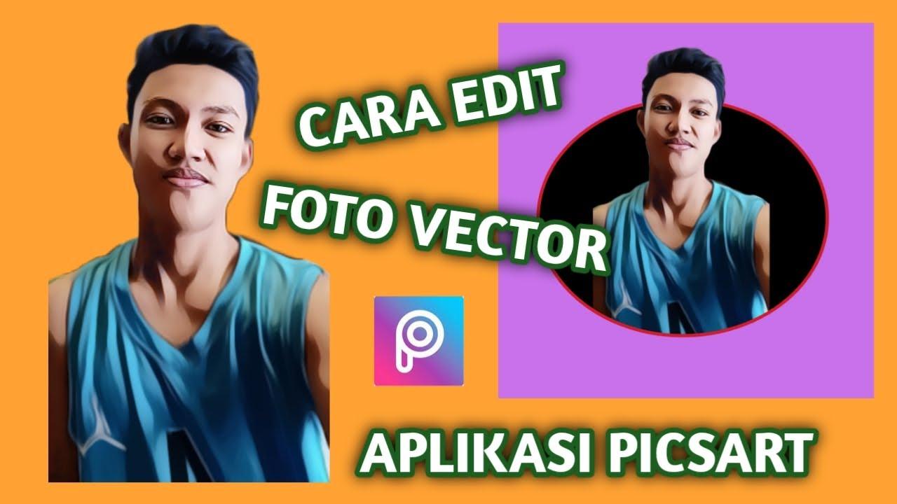 CARA EDIT FOTO VECTOR   APLIKASI PICSART - YouTube