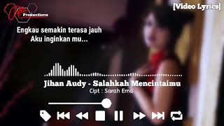 Jihan Audy - Salahkah Mencintaimu [Official Video Lyrics]